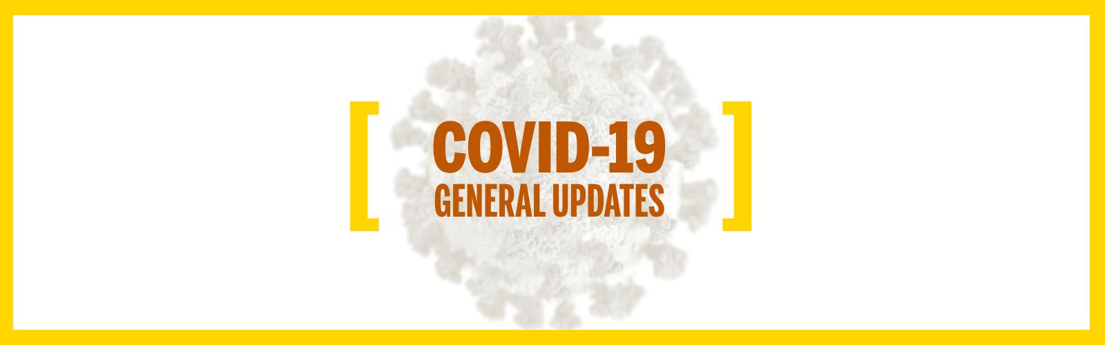 COVID-19 general updates graphic